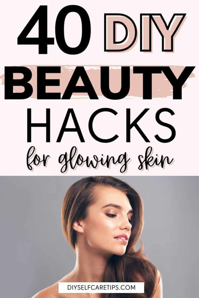 Diy beauty hacks for women. Use these natural beauty hacks for glowing skin. Homemade DIY beauty hacks for women.